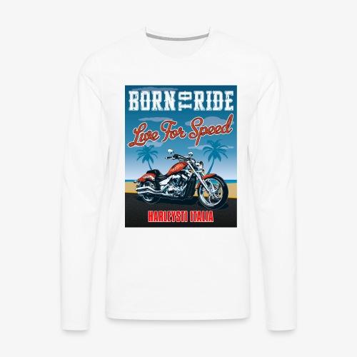 Summer 2021 - Born to ride - Maglietta Premium a manica lunga da uomo