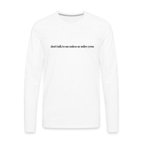 don't talk to me unless ur mc - Camiseta de manga larga premium hombre