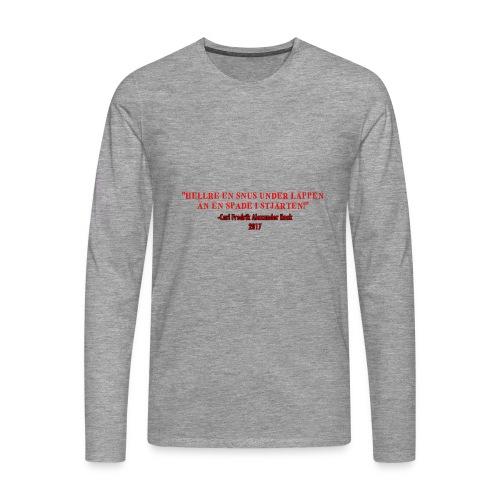 Hellre en snus under läppen - Långärmad premium-T-shirt herr