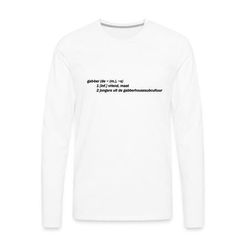 gabbers definitie - Mannen Premium shirt met lange mouwen