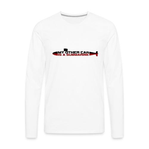 My other car is a Submarine! - Men's Premium Longsleeve Shirt