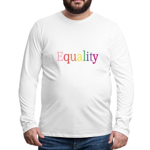 Equality | Regenbogen | LGBT | Proud - Männer Premium Langarmshirt