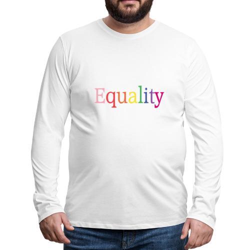 Equality   Regenbogen   LGBT   Proud - Männer Premium Langarmshirt