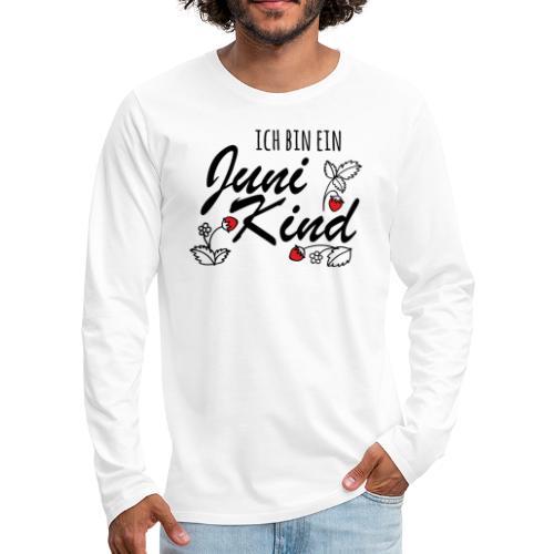 Juni Geburtstag Kind Shirt lustiges Geschenk - Männer Premium Langarmshirt