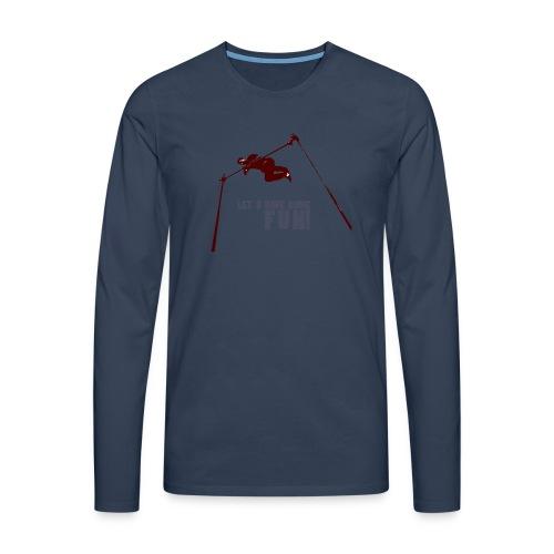 Let s have some FUN - Mannen Premium shirt met lange mouwen