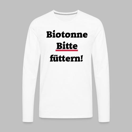 Biotonne - Bitte füttern! - Männer Premium Langarmshirt