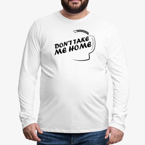 dont_take_me_home - Mannen Premium shirt met lange mouwen