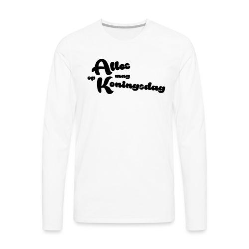 Alles mag op Koningsdag - Mannen Premium shirt met lange mouwen