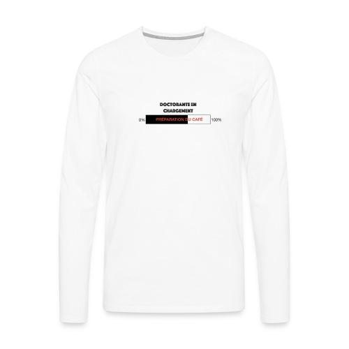 Doctorante en chargement - T-shirt manches longues Premium Homme