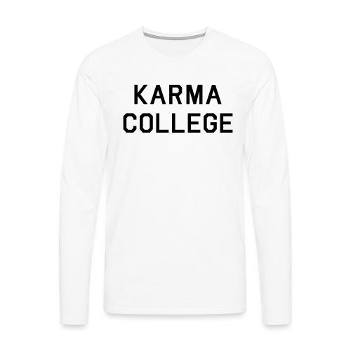 Karma College Karma Fucks Back What goes - Men's Premium Longsleeve Shirt