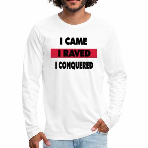 I raved - Männer Premium Langarmshirt