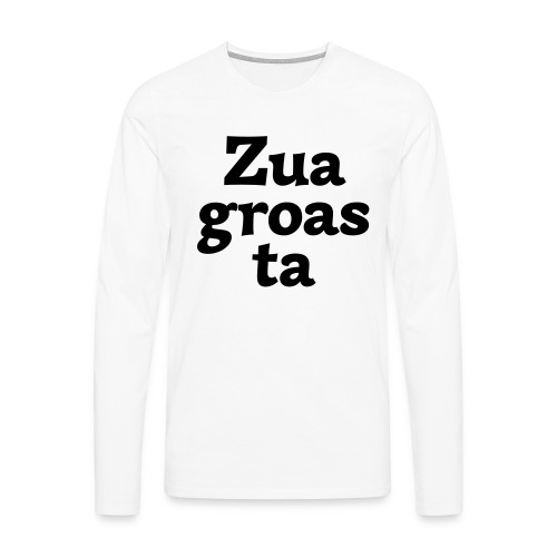 Zuagroasta - Männer Premium Langarmshirt