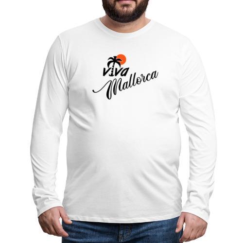 Viva Mallorca - Männer Premium Langarmshirt