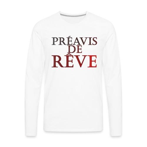 préavis de rêve (rouge) - T-shirt manches longues Premium Homme