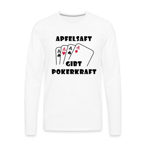 Apfelsaft gibt Pokerkraft - Männer Premium Langarmshirt