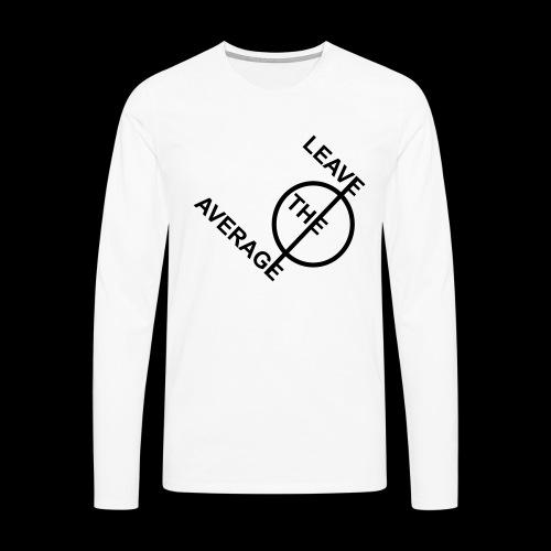 leave the average - Männer Premium Langarmshirt