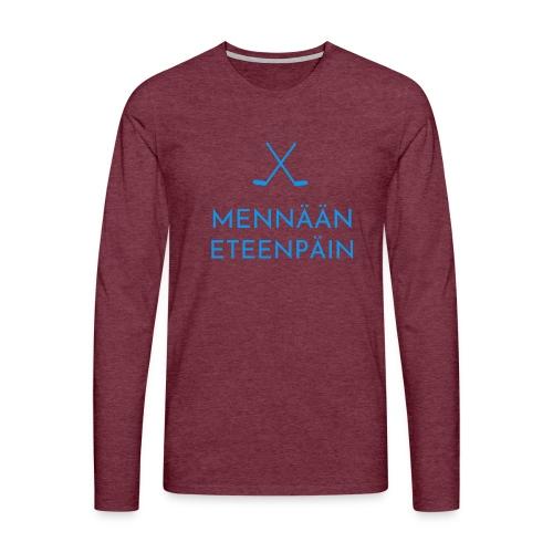 Mennaeaen eteenpaein sininen - Miesten premium pitkähihainen t-paita