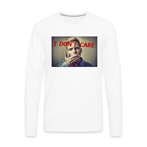 I don't care shirt - Men's Premium Longsleeve Shirt