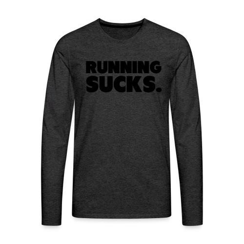 Running Sucks - Miesten premium pitkähihainen t-paita