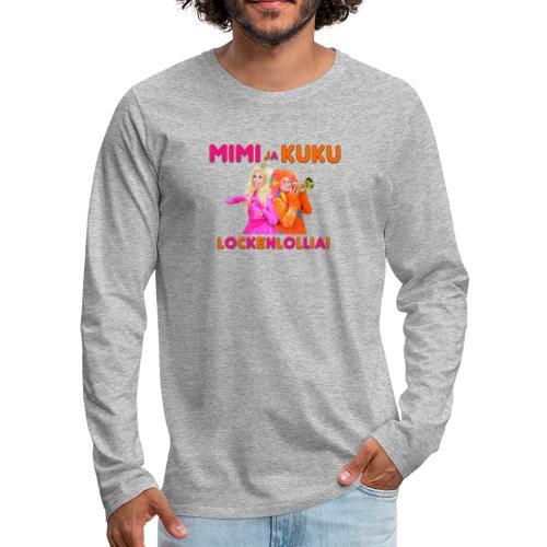 Mimi ja Kuku Lockenlollia - Miesten premium pitkähihainen t-paita
