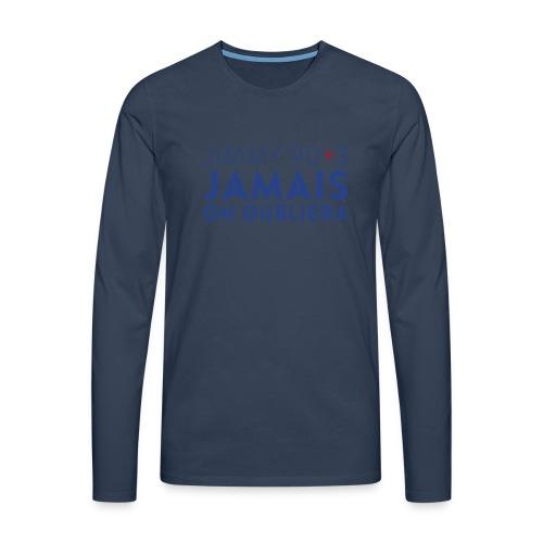 Jimmy 90+3 : Jamais on oubliera - T-shirt manches longues Premium Homme