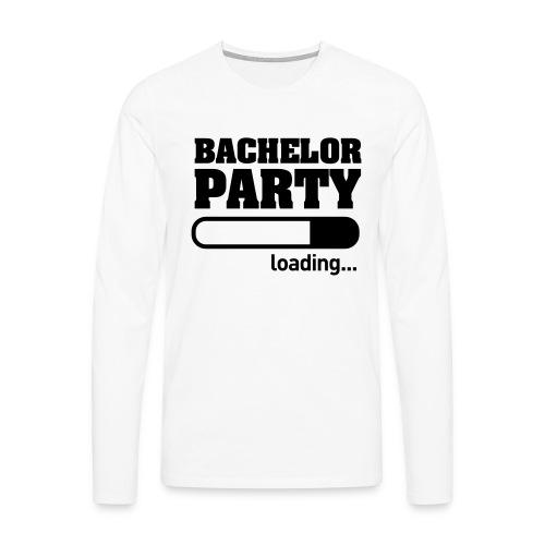 Bachelor Party Loading - Mannen Premium shirt met lange mouwen