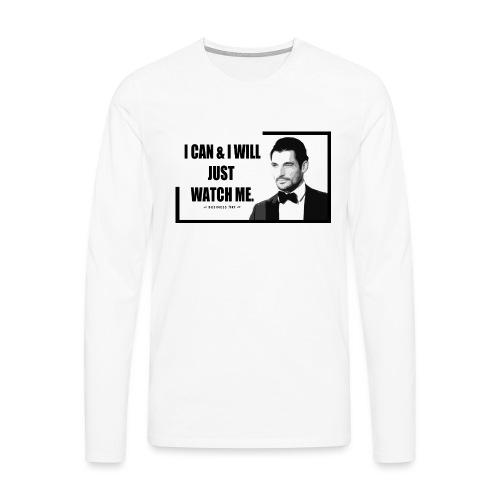 I can i will just watch me - Maglietta Premium a manica lunga da uomo