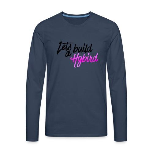 Lets Build A hybrid - Men's Premium Longsleeve Shirt