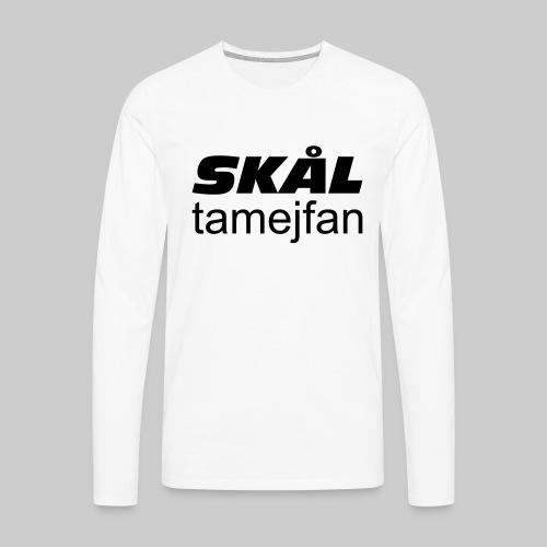 Skål Ta Mej Fan - Långärmad premium-T-shirt herr