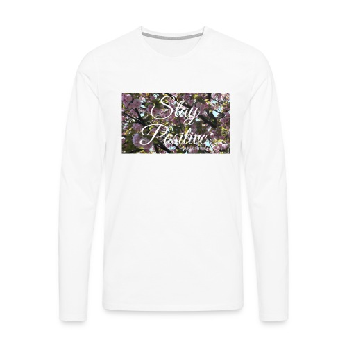 STAY POSITIVE #FRASIMTIME - Maglietta Premium a manica lunga da uomo