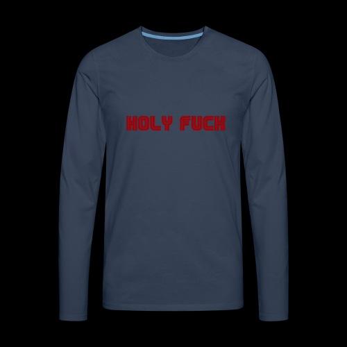 HOLY FUCK - Maglietta Premium a manica lunga da uomo