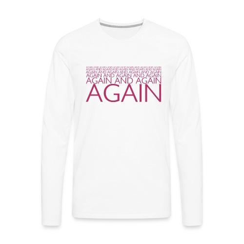 AGAIN AND AGAIN - Maglietta Premium a manica lunga da uomo