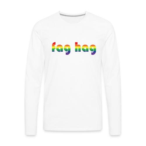 Fag Hag - Men's Premium Longsleeve Shirt