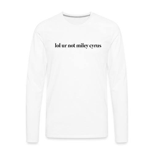 lol ur not mc - Camiseta de manga larga premium hombre