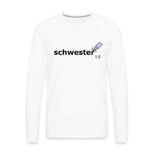 Schwester_1-0 - Männer Premium Langarmshirt