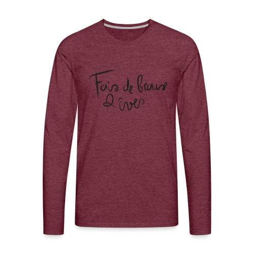 fais de beaux rêves png - T-shirt manches longues Premium Homme