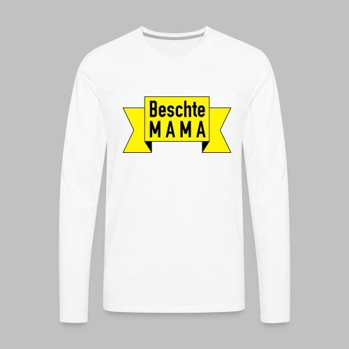 Beschte Mama - Auf Spruchband - Männer Premium Langarmshirt