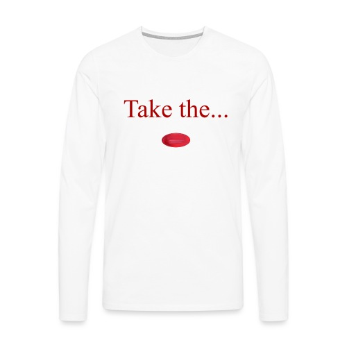 Take The Red Pill - Men's Premium Longsleeve Shirt