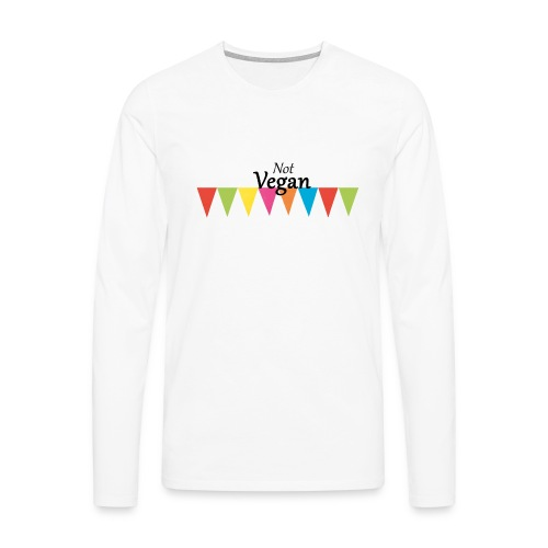 Not Vegan - Men's Premium Longsleeve Shirt