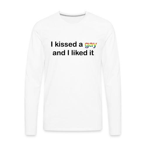 I kissed a gay - Men's Premium Longsleeve Shirt