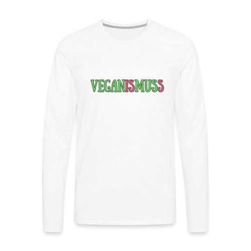 veganismuss - Männer Premium Langarmshirt