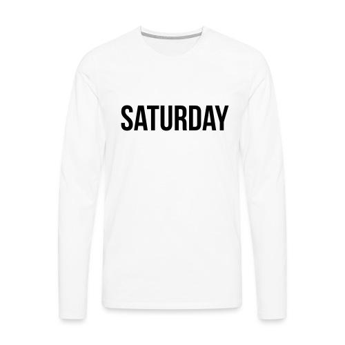 Saturday - Men's Premium Longsleeve Shirt