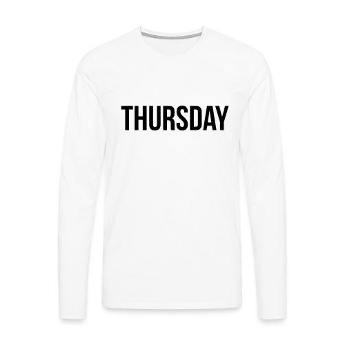 Thursday - Men's Premium Longsleeve Shirt