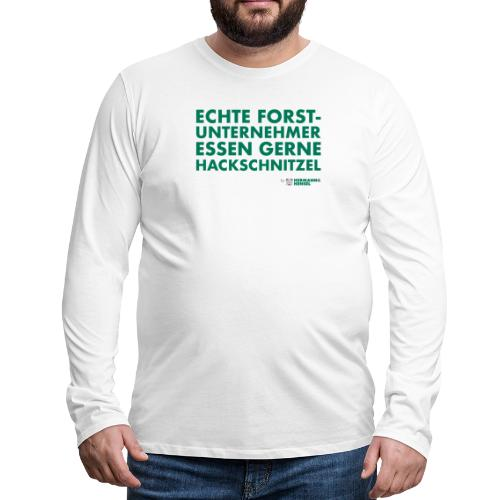 Forstunternehmer   Hackschnitzel - Männer Premium Langarmshirt