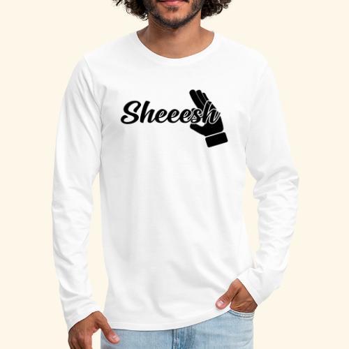 SHEEESH Yeah Cool Swag - Männer Premium Langarmshirt
