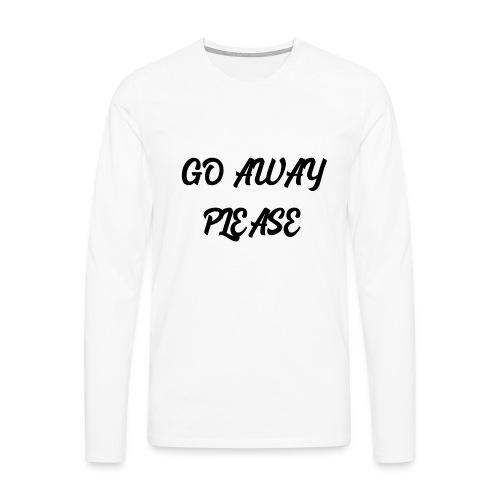 Go Away Please - Männer Premium Langarmshirt