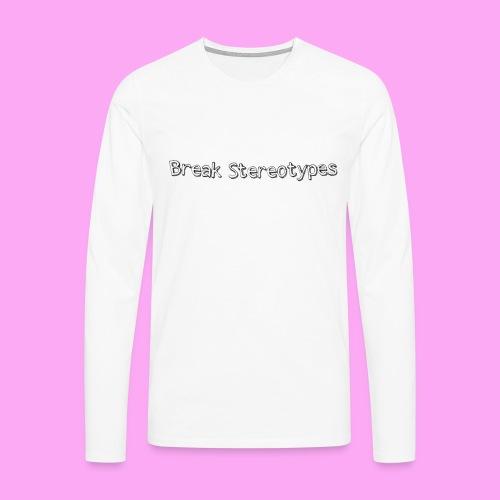 Break Stereotypes - Miesten premium pitkähihainen t-paita