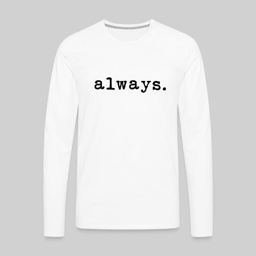 Always type - Maglietta Premium a manica lunga da uomo