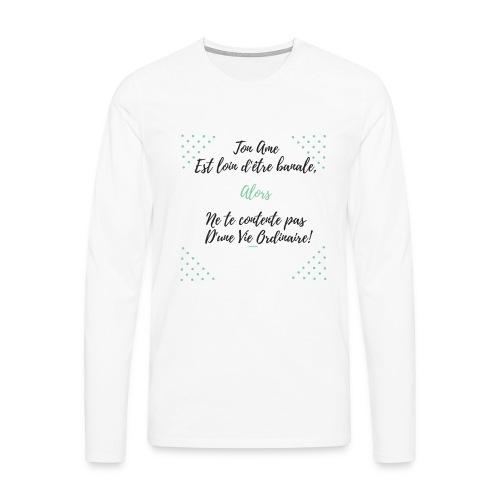 Pas banale!! - T-shirt manches longues Premium Homme