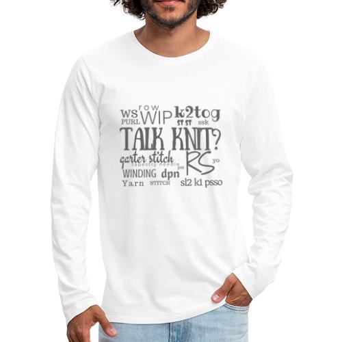Talk Knit ?, gray - Men's Premium Longsleeve Shirt